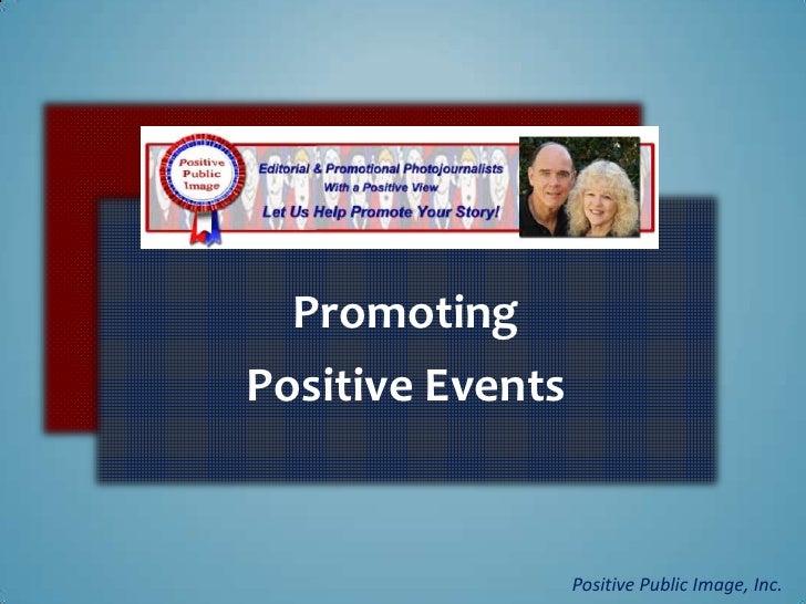 PromotingPositive Events                  Positive Public Image, Inc.