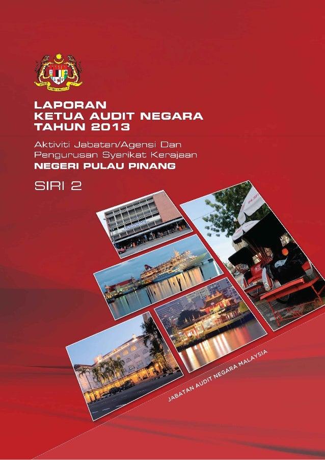 Laporan Ketua Audit Negara 2013 Siri 2 Negeri Pulau Pinang