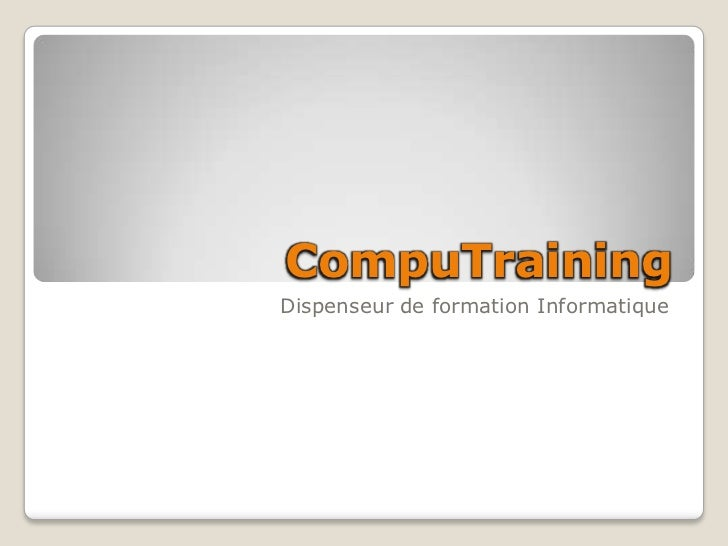 CompuTrainingDispenseur de formation Informatique