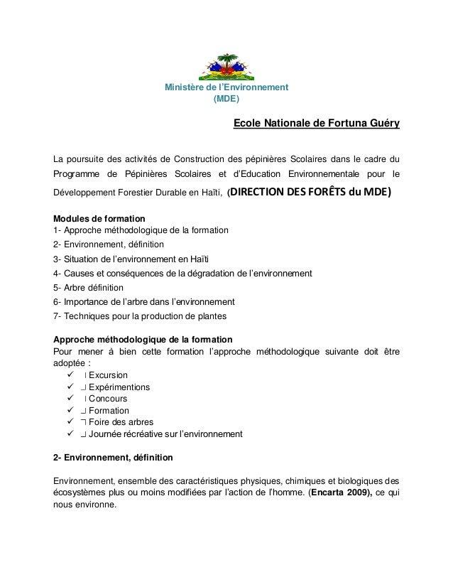 Ministère de l'Environnement  (MDE)  Ecole Nationale de Fortuna Guéry  La poursuite des activités de Construction des pépi...