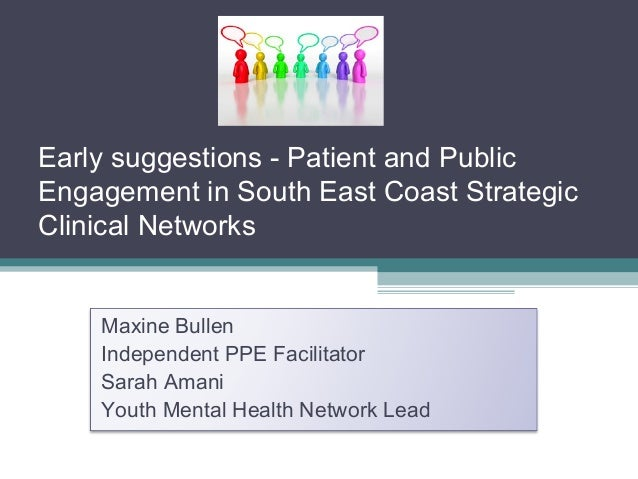 Maxine BullenIndependent PPE FacilitatorSarah AmaniYouth Mental Health Network LeadEarly suggestions - Patient and PublicE...