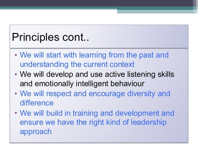 Principles cont… We will recognise, record and rewardcontributions• We will build in feedback and responsiveness tothe pr...