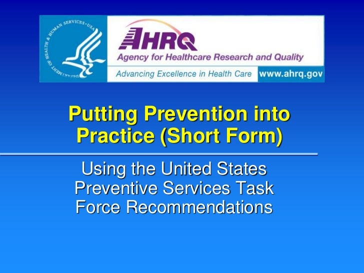 Putting Prevention into Practice (Short Form) Using the United StatesPreventive Services TaskForce Recommendations