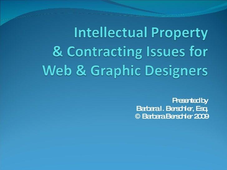 Presented by Barbara I. Berschler, Esq. © Barbara Berschler 2009