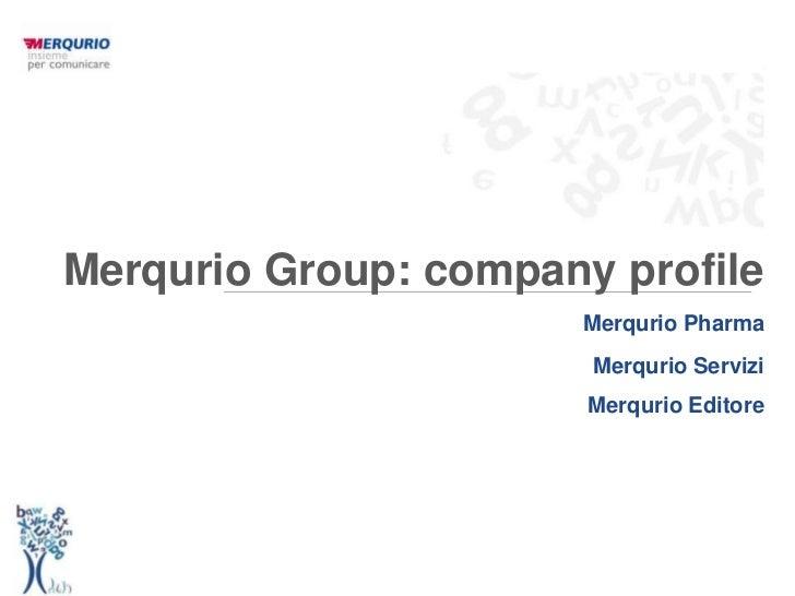Merqurio Group: company profile                      Merqurio Pharma                       Merqurio Servizi               ...