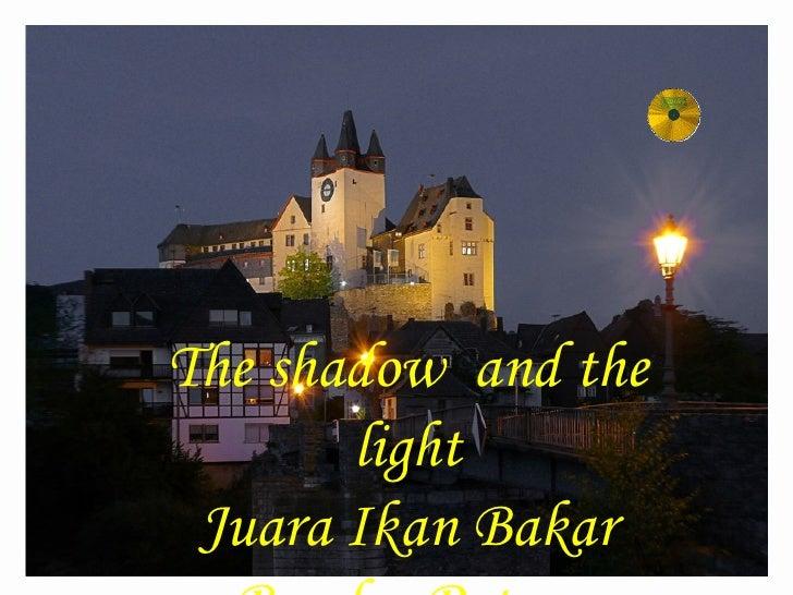 The shadow  and the light Juara Ikan Bakar Bandar Putera Segamat