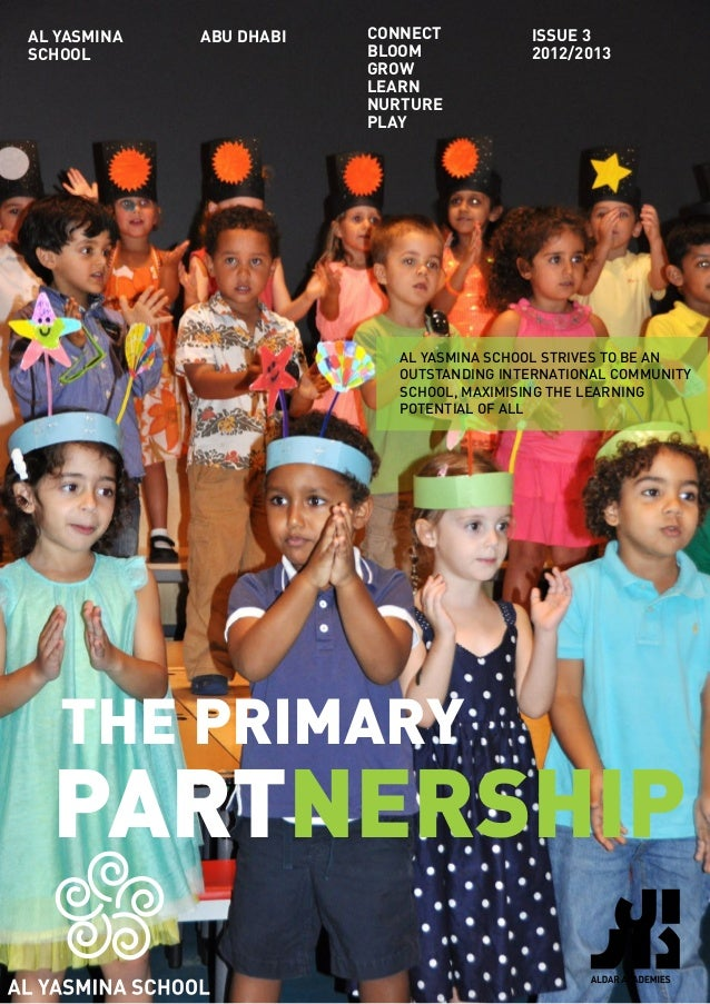 Connect Bloom Grow Learn Nurture Play ABU DHABI issue 3 2012/2013 AL YASMINA SCHOOL STRIVES TO BE AN OUTSTANDING INTERNATI...