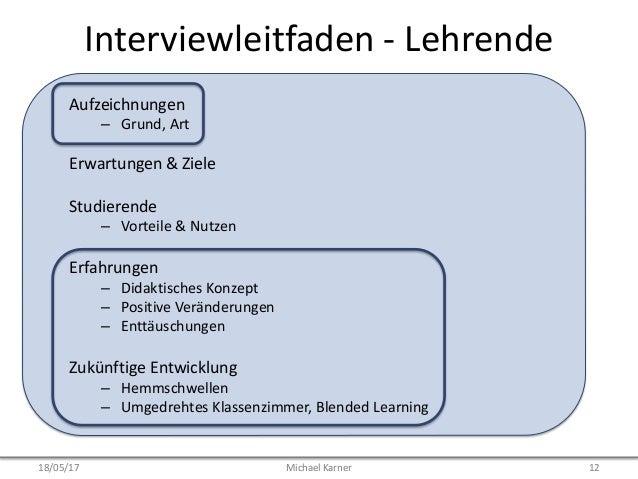 Interviewleitfaden - Lehrende Aufzeichnungen – Grund, Art Erwartungen & Ziele Studierende – Vorteile & Nutzen Erfahrungen ...