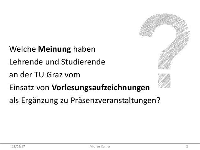 Welche Meinung haben Lehrende und Studierende an der TU Graz vom Einsatz von Vorlesungsaufzeichnungen als Ergänzung zu Prä...