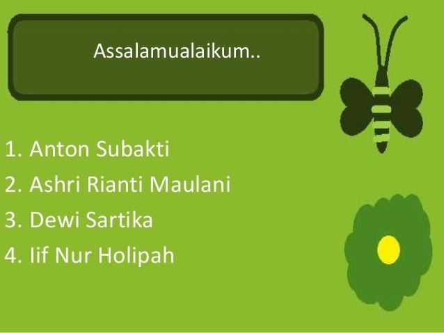 KELOMPOK 6Assalamualaikum.. 1. Anton Subakti 2. Ashri Rianti Maulani 3. Dewi Sartika 4. Iif Nur Holipah