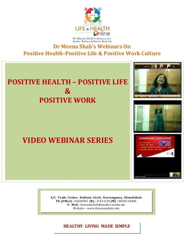 Dr Meena Shah's Webinars On Positive Health–Positive Life & Positive Work Culture POSITIVE HEALTH – POSITIVE LIFE & POSITI...