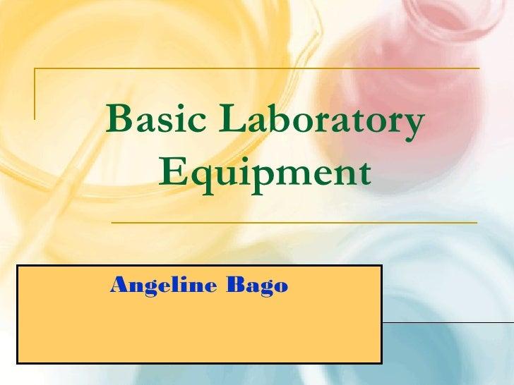 Basic Laboratory  EquipmentAngeline Bago