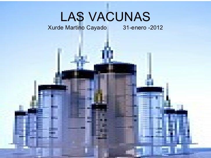 LAS VACUNAS Xurde Martino Cayado  31-enero -2012