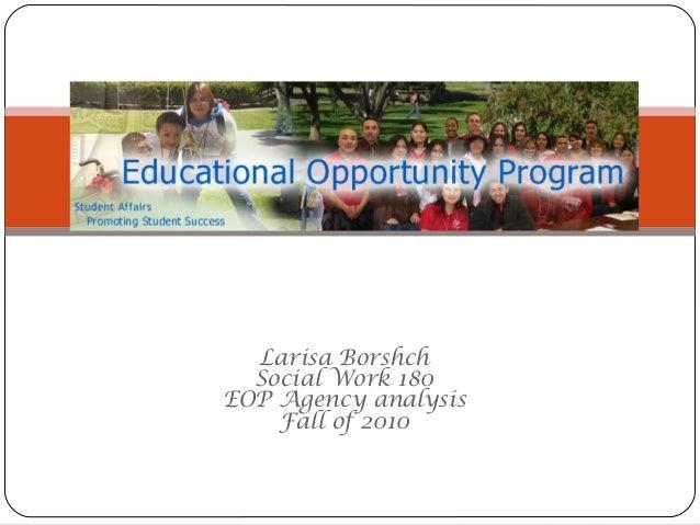 Larisa Borshch Social Work 180 EOP Agency analysis Fall of 2010