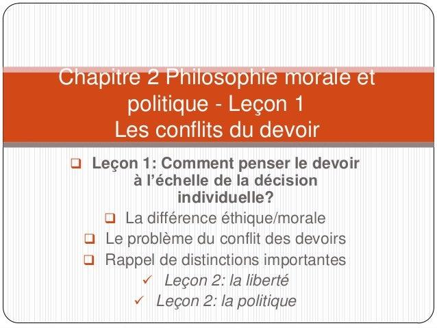 Chapitre 2 Philosophie morale et politique - Leçon 1 Les conflits du devoir  Leçon 1: Comment penser le devoir  à l'échel...