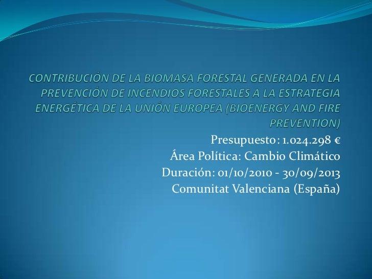 CONTRIBUCIÓN DE LA BIOMASA FORESTAL GENERADA EN LA PREVENCIÓN DE INCENDIOS FORESTALES A LA ESTRATEGIA ENERGÉTICA DE LA UNI...