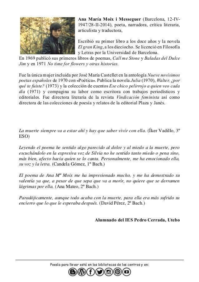 Poes�a para llevar est� en las bibliotecas de los centros y en: Ana Mar�a Moix i Messeguer (Barcelona, 12-IV- 1947/28-II-2...
