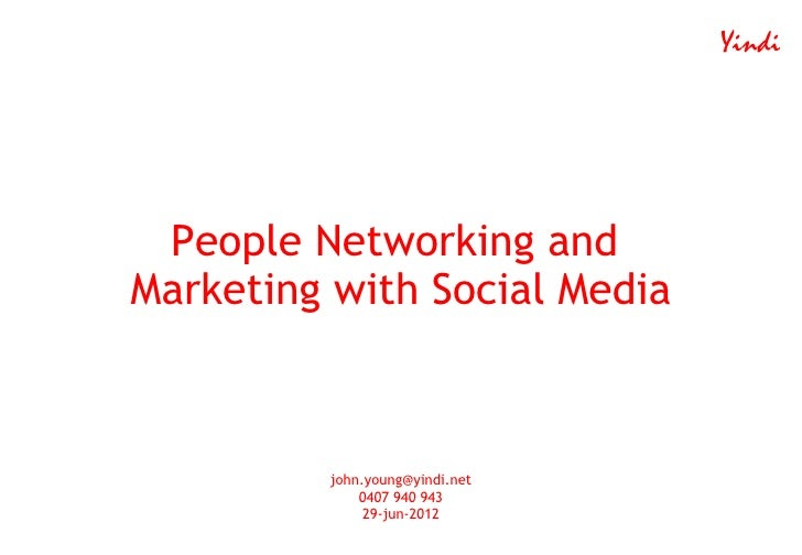Yindi People Networking andMarketing with Social Media         john.young@yindi.net             0407 940 943              ...