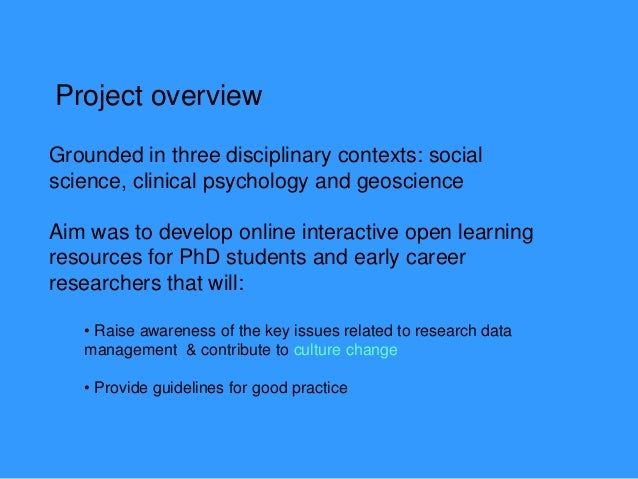 Eight units with activities, scenarios and videos: • Research data explained • Data management plans • Organising data • F...