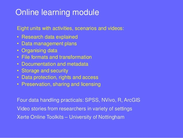 Online learning module • Delivered online – self-paced, available 'anytime, anyplace' • Emphasis on practical experience a...
