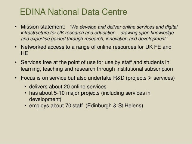 """• Mission statement: """"We develop and deliver online services and digital infrastructure for UK research and education .. d..."""