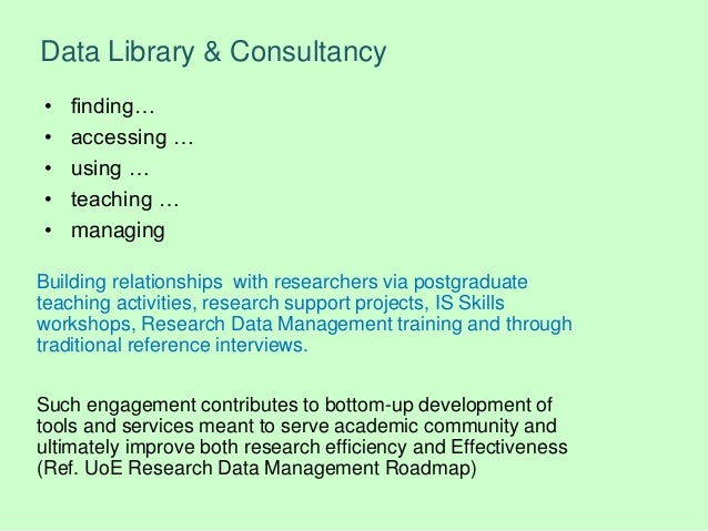 Data Library & Consultancy Building relationships with researchers via postgraduate teaching activities, research support ...