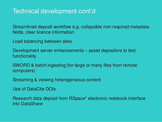 Technical development cont'd Streamlined deposit workflow e.g. collapsible non-required metadata fields, clear licence inf...