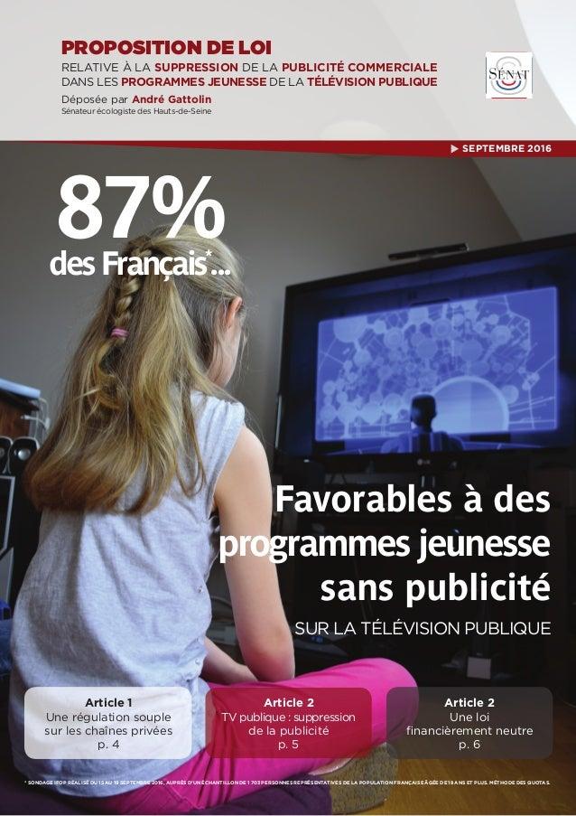 Favorables à des programmes jeunesse sans publicité SUR LA TÉLÉVISION PUBLIQUE PROPOSITION DE LOI Déposée par André Gattol...