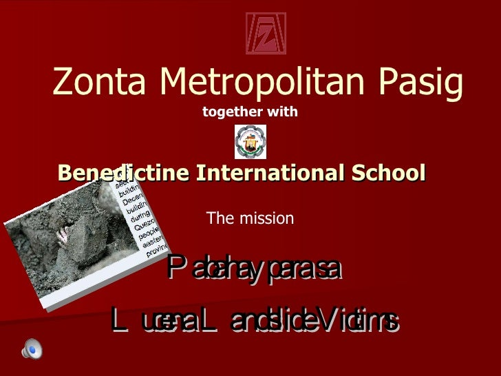 together with Pabahay para sa Lucena Landslide Victims Benedictine International School The mission Zonta Metropolitan Pasig