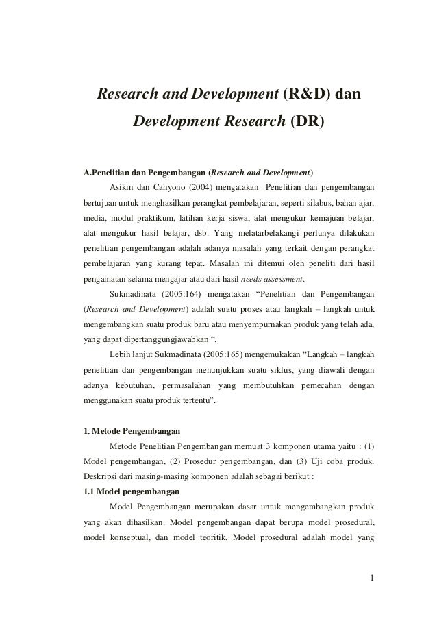 1 Research and Development (R&D) dan Development Research (DR) A.Penelitian dan Pengembangan (Research and Development) As...