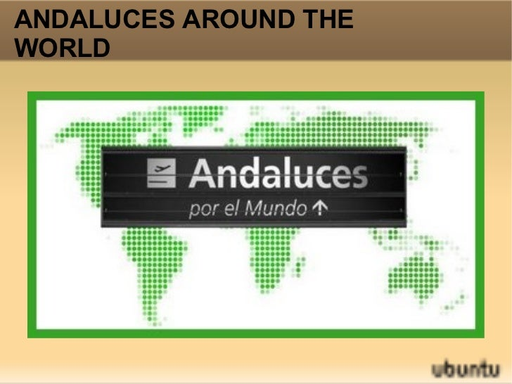 ANDALUCES  AROUND THE WORLD ANDALUCES AROUND THE WORLD