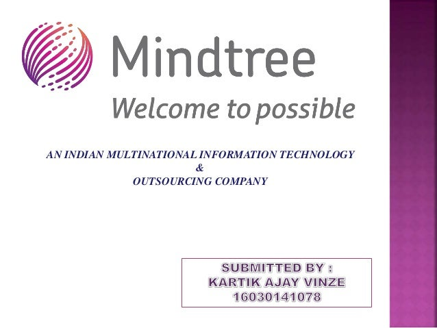 AN INDIAN MULTINATIONAL INFORMATION TECHNOLOGY & OUTSOURCING COMPANY