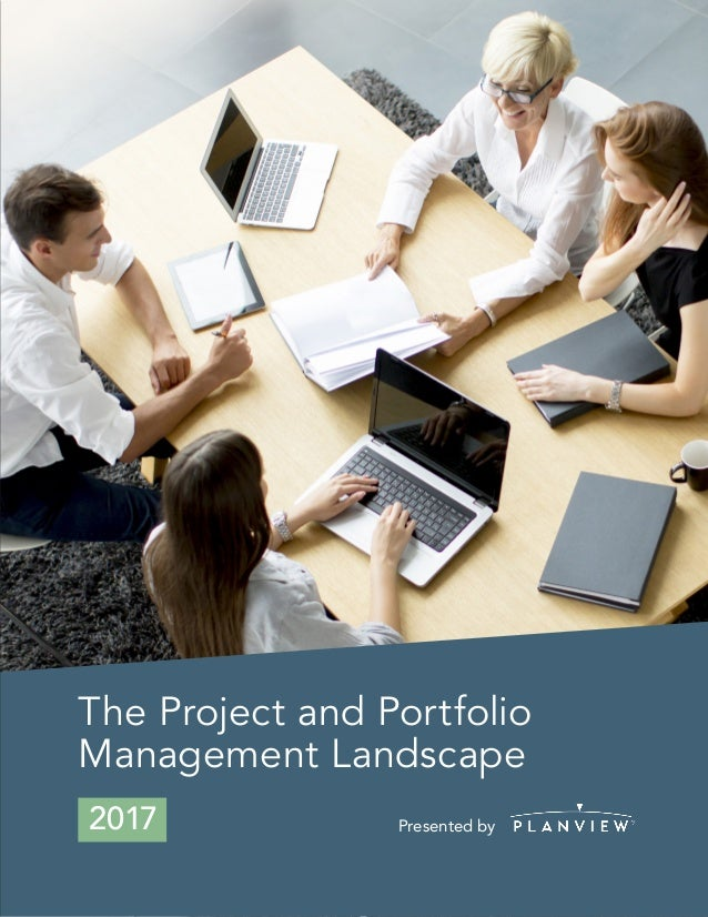 The Project and Portfolio Management Landscape Presented by2017