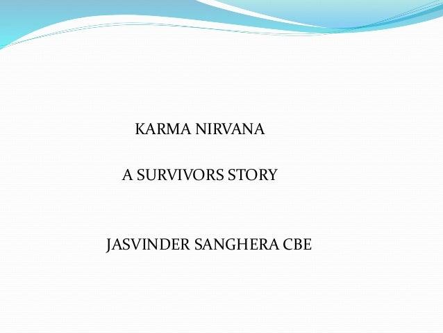 KARMA NIRVANA A SURVIVORS STORY JASVINDER SANGHERA CBE