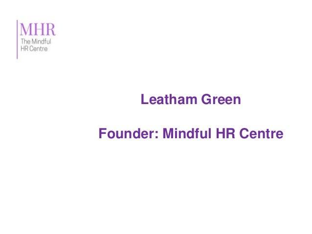 Leatham Green Founder: Mindful HR Centre