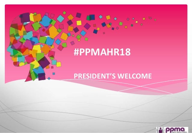 #PPMAHR18 PRESIDENT'S WELCOME
