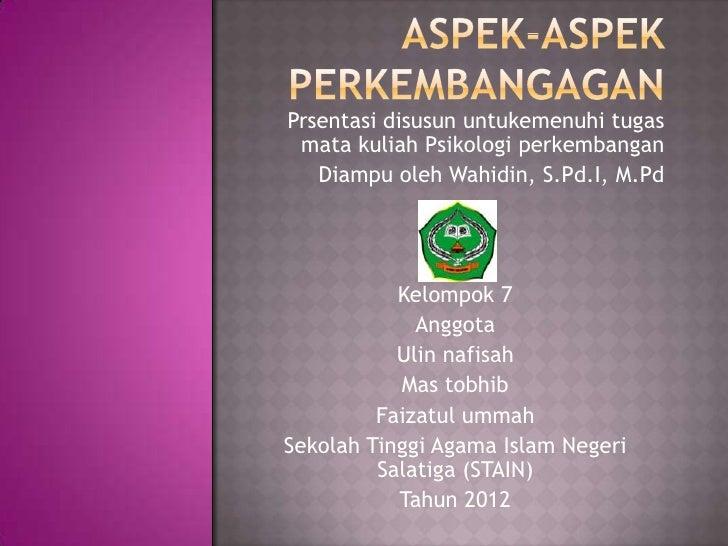 Prsentasi disusun untukemenuhi tugas mata kuliah Psikologi perkembangan   Diampu oleh Wahidin, S.Pd.I, M.Pd           Kelo...