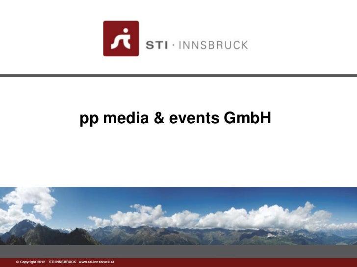pp media & events GmbH©www.sti-innsbruck.at INNSBRUCK www.sti-innsbruck.at  Copyright 2012 STI