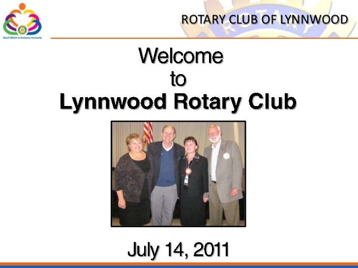 018<br />Welcome toLynnwood Rotary Club<br />July 14, 2011<br />