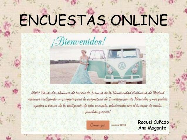 ENCUESTAS ONLINE Raquel Cuñado Ana Maganto