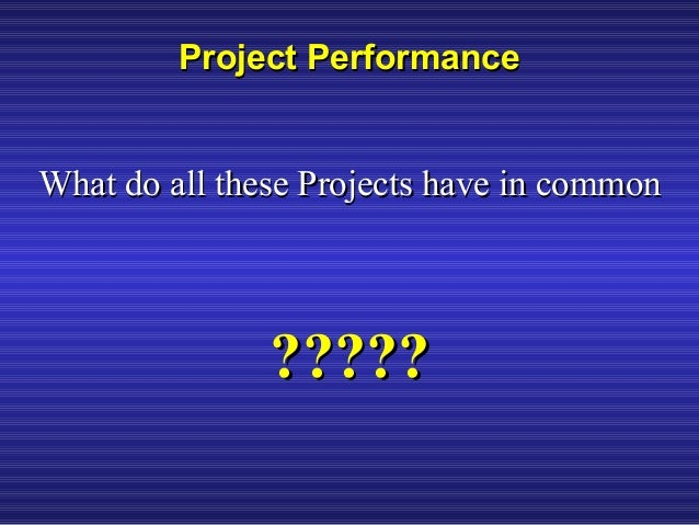 Project performance - some thoughts and reflections Slide 3