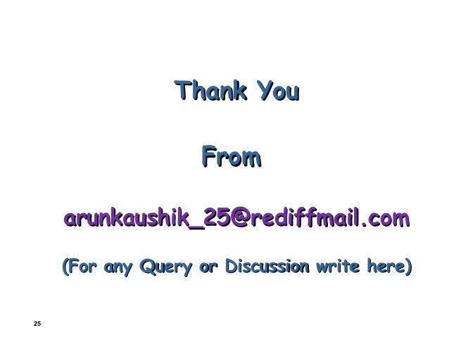 Thank You                    From     arunkaushik_25@rediffmail.com     (For any Query or Discussion write here)25