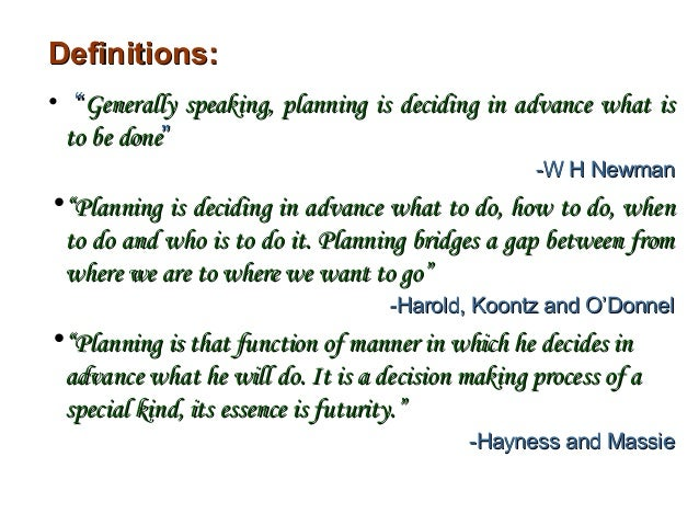 """Definitions:• """"Generally speaking, planning is deciding in advance what is to be done""""                                    ..."""