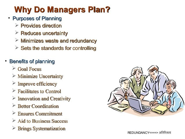 Why Do Managers Plan? • Purposes of Planning     Provides direction     Reduces uncertainty     Minimizes waste and red...