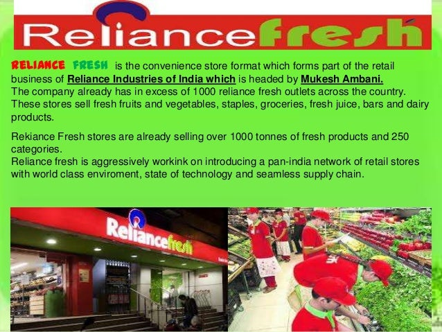 retail management reliance fresh 2006 reliance industries ventures into organised retail through reliance retail with its first reliance fresh store in hyderabad.