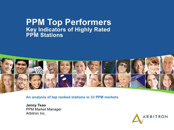 PPM Top Performers  Key Indicators of Highly Rated  PPM Stations An analysis of top ranked stations in 33 PPM markets Jenn...