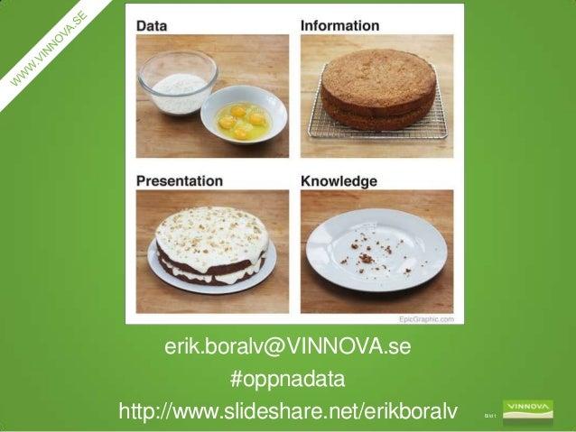 erik.boralv@VINNOVA.se #oppnadata http://www.slideshare.net/erikboralv  Bild 1