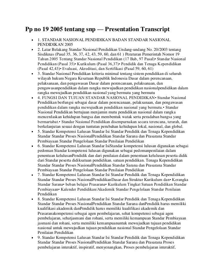 Pp no 19 2005 tentang snp — Presentation Transcript    1. STANDAR NASIONAL PENDIDIKAN BADAN STANDAR NASIONAL    PENDIDIKAN...