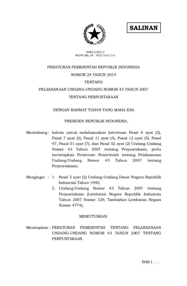 SALINAN PERATURAN PEMERINTAH REPUBLIK INDONESIA NOMOR 24 TAHUN 2014 TENTANG PELAKSANAAN UNDANG-UNDANG NOMOR 43 TAHUN 2007 ...