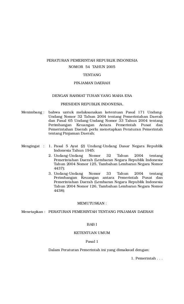 PERATURAN PEMERINTAH REPUBLIK INDONESIA NOMOR 54 TAHUN 2005 TENTANG PINJAMAN DAERAH DENGAN RAHMAT TUHAN YANG MAHA ESA PRES...